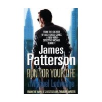 James Patterson & Michael Ledwidge, Run for Your Life