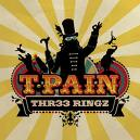 T-Pain, Three Ringz