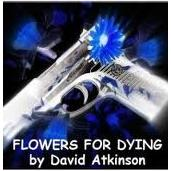 DT Atkinson, Flowers for Dying