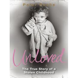 Peter Roche, Unloved The Story Of a Stolen Childhood