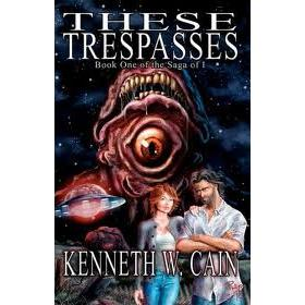 Kenneth W. Cain, These Trespasses