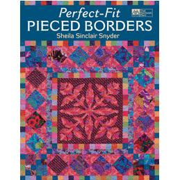 Sheila Sinclair Snyder, Perfect Fit Pieced Borders