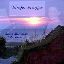 Laura McMillan Linger Longer