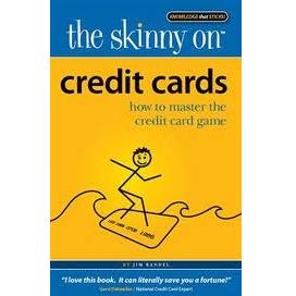 Jim Randel, The Skinny On Credit Cards.jpg