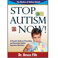 Dr Bruce Fife, Stop Autism Now!