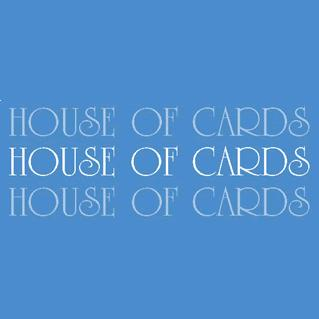 House of Cards - www.houseofcards.co.uk