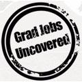 Grad Jobs Uncovered www.gradjobsuncovered.com