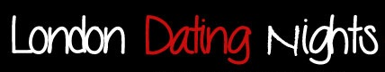 London Dating Nights - www.londondatingnights.com