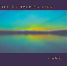 The Shimmering Land by Meg Bowles