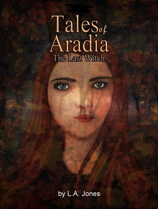 L.A. Jones, Tales of Aradia: The Last Witch