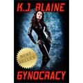 Gynocracy K.J. Blaine