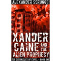 Xander Caine and the Alien Prophecy Alexander Scruggs