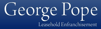 George Pope Leasehold Enfranchisement - www.georgepope.com