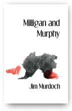 Jim Murdoch, Milligan and Murphy