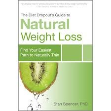 Stan Spencer, The Diet Dropout's Guide to Natural Weight Loss