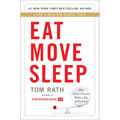 Eat Move Sleep, Tom Rath