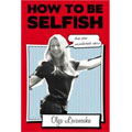 How To Be Selfish - The Skinny Rich Coach