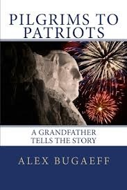 Alex Bugaeff, Pilgrims to Patriots, A Grandfather Tells the Story