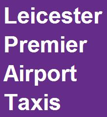 Leicester Premier Airport Taxis - www.leicesterpremierairporttaxis.com