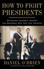 Daniel O'Brien, How to Fight Presidents