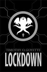 Timothy O. Goyette, Lockdown