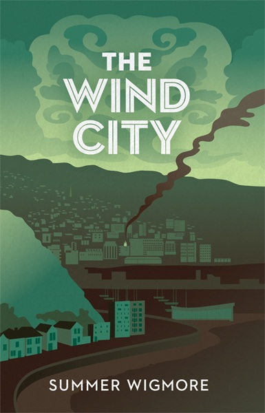 Summer Wigmore, The Wind City
