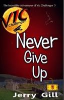 Jerry Gill, Vic: Never Give Up