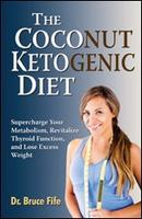 Bruce Fife, The Coconut Ketogenic Diet