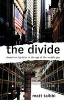 Matt Taibbi, The Divide: American Injustice in the Age of the Wealth Gap