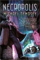 Michael Dempsey, Necropolis