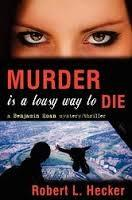 Rob L. Hecker, Murder is a Lousy Way to Die