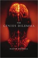 Dustin Grinnell, The Genius Dilemma
