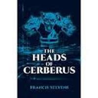 Francis Stevens, The Heads of Cerberus