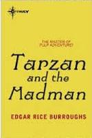 Edgar Rice Burroughs, Tarzan and the Madman