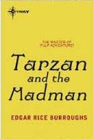 Edgar Rice Burroughs, Tarzan and the Madman