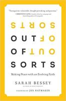 Sarah Bessey, Out of Sorts: Making Peace with an Evolving Faith