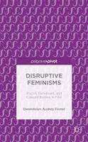 Gwendolyn Audrey Foster, Disruptive Feminisms