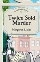 Margaret Evans, Twice Sold Murder