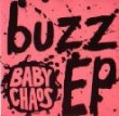 Baby Chaos, Buzz E.P. [First Release]