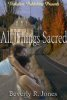 Beverly R. Jones All Things Sacred