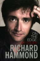 Richard Hammond, On The Edge: My Story by Richard Hammond